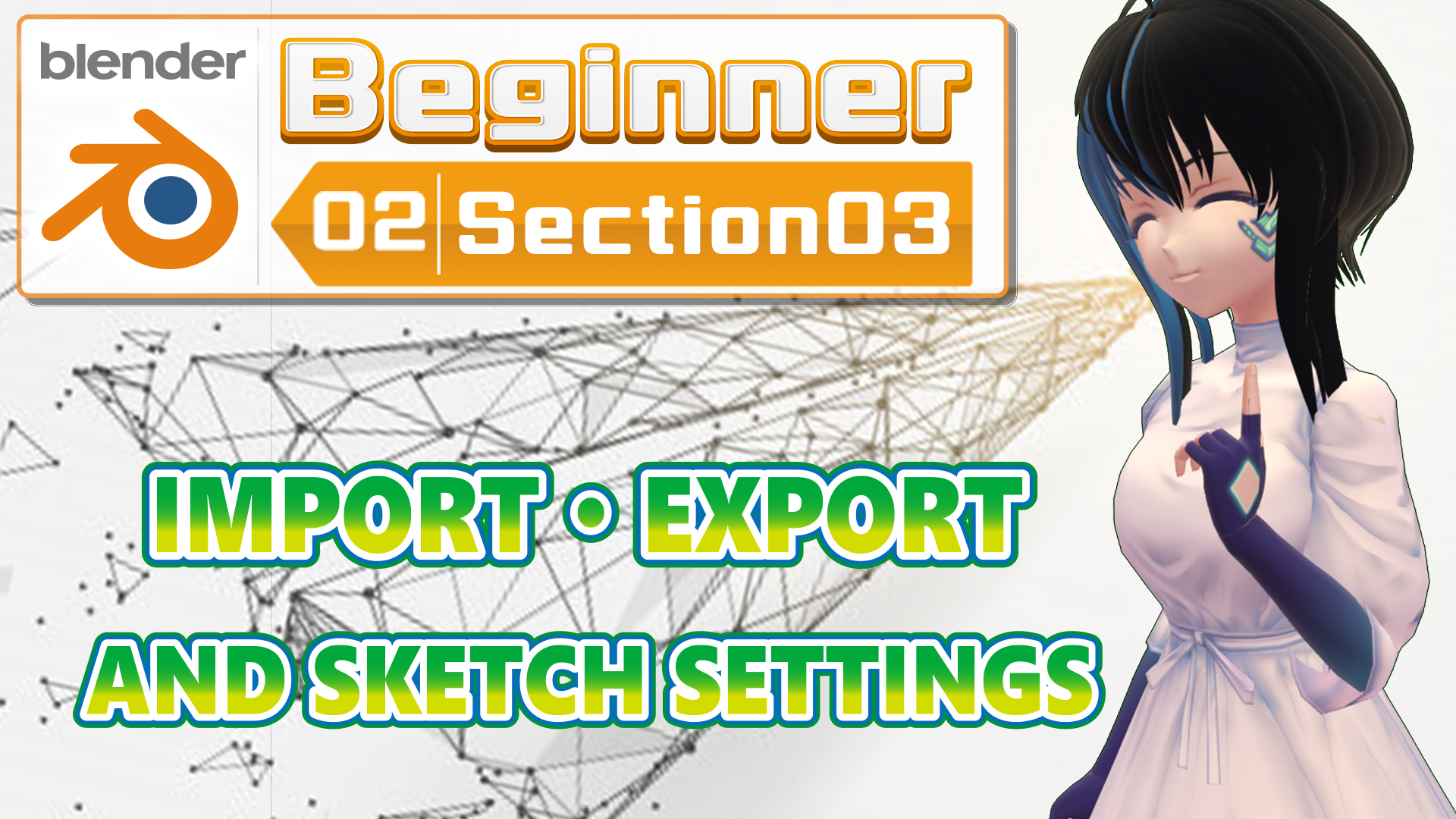 IMPORT/EXPORT AND SKETCH SETTINGS